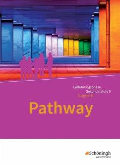 Pathway - Lese- und Arbeitsbuch Englisch zur Ei...