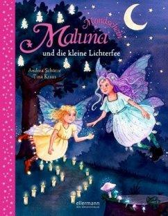 Maluna Mondschein und die kleine Lichterfee / Maluna Mondschein Bd.10 - Schütze, Andrea