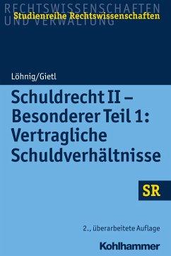 Schuldrecht II - Besonderer Teil 1: Vertragliche Schuldverhältnisse - Löhnig, Martin; Gietl, Andreas