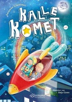 Kalle Komet Bd.1 - Glanzner, Susanne
