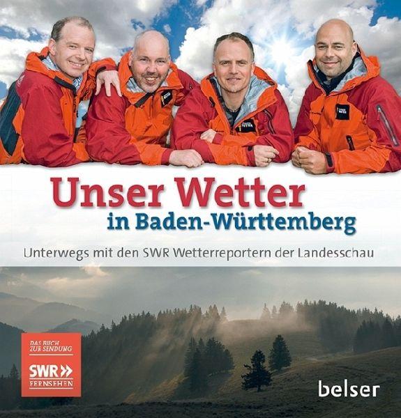 Unser Wetter in Baden-Württemberg - Kögel, Michael; Kost, Michael; Miltner, Thomas; Röhrle, Harry