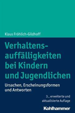 Verhaltensauffälligkeiten bei Kindern und Jugendlichen - Fröhlich-Gildhoff, Klaus