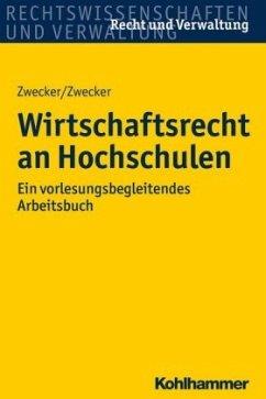 Wirtschaftsrecht an Hochschulen - Zwecker, Kai-Thorsten; Zwecker, Kathrin