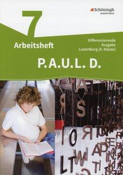 P.A.U.L. D. (Paul) 7. Arbeitsheft. Differenzierende Ausgabe. Luxemburg (8.Klasse)