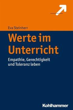 Werte im Unterricht - Steinherr, Eva