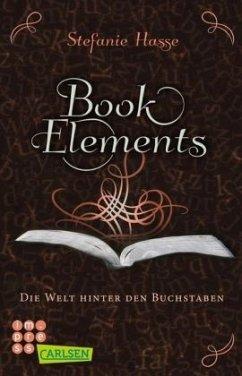 Die Welt hinter den Buchstaben / BookElements Bd.2 - Hasse, Stefanie