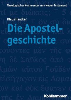 Die Apostelgeschichte - Haacker, Klaus