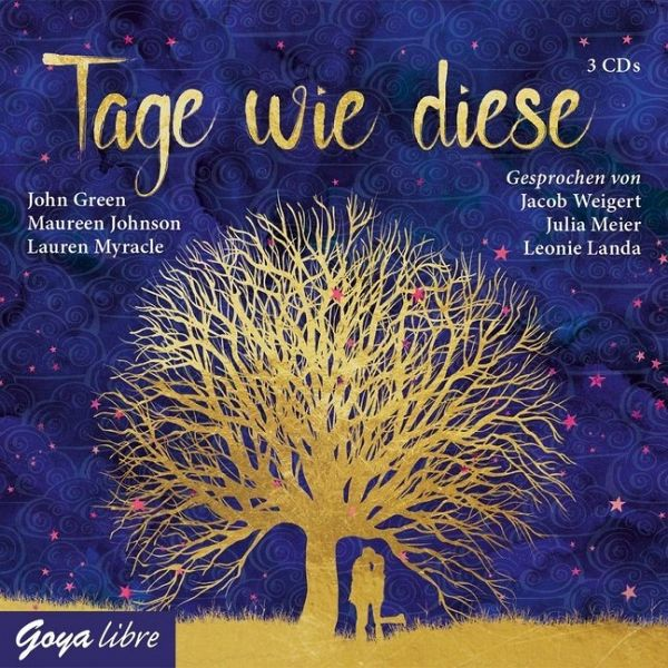 Tage wie diese, 3 Audio-CD - Green, John; Johnson, Maureen; Myracle, Lauren