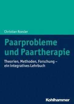 Paarprobleme und Paartherapie - Roesler, Christian