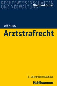Arztstrafrecht - Kraatz, Erik