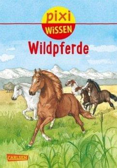 Wildpferde / Pixi Wissen Bd.100 - Sörensen, Hanna