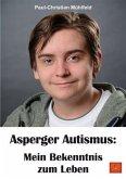 Asperger Autismus: Mein Bekenntnis zum Leben