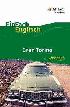 Gran Torino. EinFach Englisch ...verstehen - Klein, Ulrike; Kugler-Euerle, Gabriele
