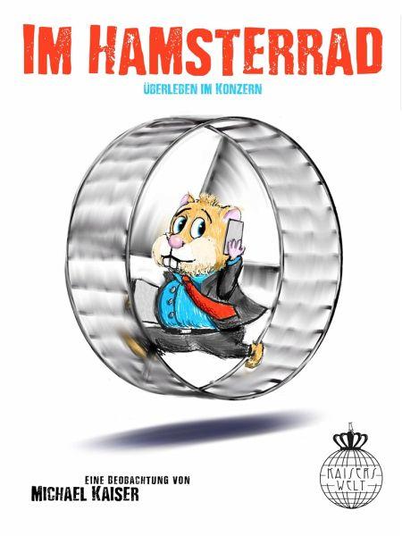 Im Hamsterrad - Kaiser, Michael