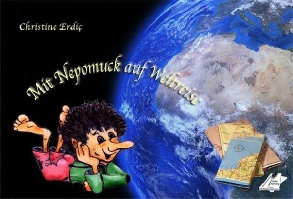 Mit Nepomuck auf Weltreise - Erdic, Christine