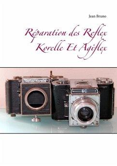 Réparation des Reflex Korelle Et Agiflex (eBook, ePUB)