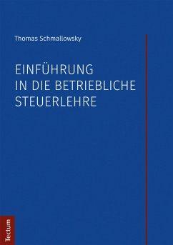 Einführung in die betriebliche Steuerlehre (eBook, PDF) - Schmallowsky, Thomas