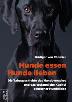 Hunde essen, Hunde lieben (eBook, PDF) - von Chamier, Rüdiger