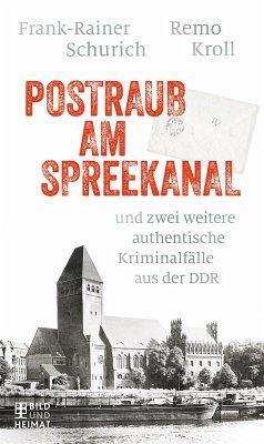 Postraub am Spreekanal (eBook, ePUB) - Kroll, Remo; Schurich, Frank-Rainer