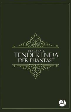 Tenderenda der Phantast (eBook, ePUB) - Ball, Hugo