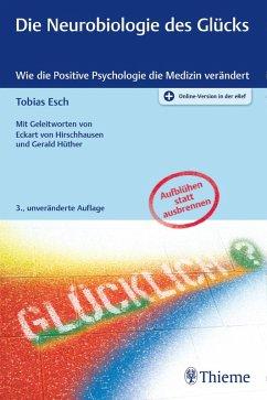 Die Neurobiologie des Glücks (eBook, ePUB) - Esch, Tobias