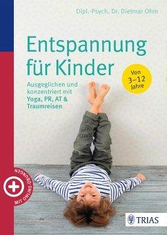Entspannung für Kinder (eBook, ePUB) - Ohm, Dietmar