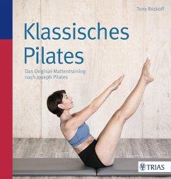 Klassisches Pilates (eBook, ePUB) - Rockoff, Tony