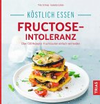 Köstlich essen - Fructose-Intoleranz (eBook, ePUB)