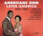 Americans Sing Latin America 1935-1961