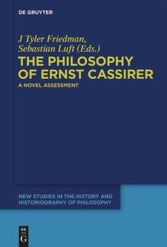 The Philosophy of Ernst Cassirer