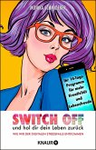 Switch off und hol dir dein Leben zurück (eBook, ePUB)