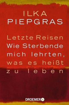 Letzte Reisen (eBook, ePUB) - Piepgras, Ilka