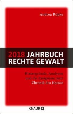 2018 Jahrbuch rechte Gewalt (eBook, ePUB) - Röpke, Andrea