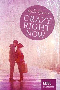 Crazy right now (eBook, ePUB) - Grayson, Skylar