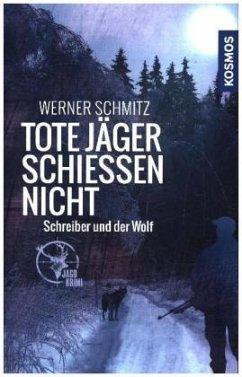 Tote Jäger schießen nicht - Schmitz, Werner