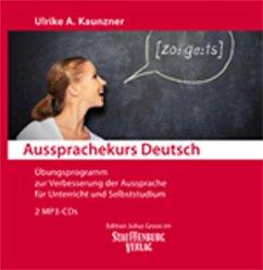 Übungsprogramm zur Verbesserung der Aussprache für Unterricht und Selbststudium, MP3-CD / Aussprachekurs Deutsch - Kaunzner, Ulrike A.