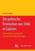 Die polnische Revolution von 1846 in Galizien