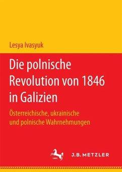 Die polnische Revolution von 1846 in Galizien - Ivasyuk, Lesya