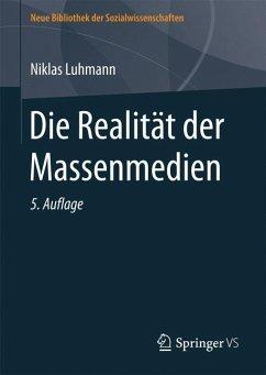 Die Realität der Massenmedien - Luhmann, Niklas