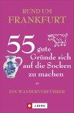 Rund um Frankfurt - 55 gute Gründe sich auf die Socken zu machen