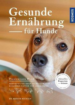 Gesunde Ernährung für Hunde - Bucksch, Martin