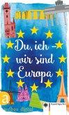 Du, ich - wir sind Europa (eBook, ePUB)