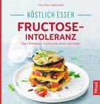 Köstlich essen - Fructose-Intoleranz (eBook, PDF)