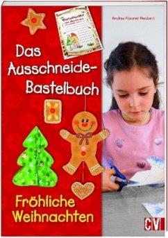 Das Ausschneide-Bastelbuch Fröhliche Weihnachten - Küssner-Neubert, Andrea