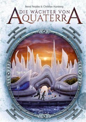 Die Wächter von Aquaterra / Aquaterra Bd.1 - Perplies, Bernd; Humberg, Christian
