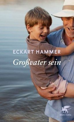 Großvater sein - Hammer, Eckart