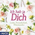 Ich hab ja Dich. Liebe, Freundschaft, Miteinander, 1 Audio-CD