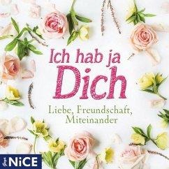 Ich hab ja Dich. Liebe, Freundschaft, Miteinander, 1 Audio-CD - Wilde, Oscar;Schiller, Friedrich