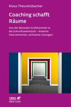 Coaching schafft Räume - Theuretzbacher, Klaus