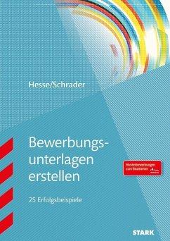 STARK Hesse/Schrader: Bewerbungsunterlagen erstellen - Hesse, Jürgen; Schrader, Hans-Christian